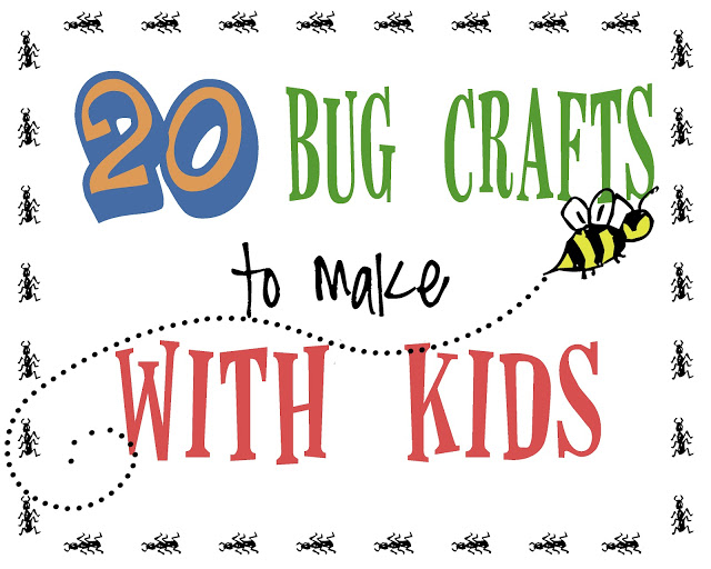 20 Bug Crafts