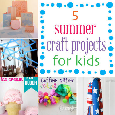Summertime Schedule: How to keep kids busy: 5 craft projects