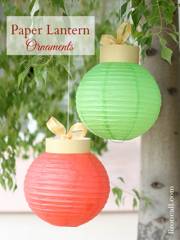 Paper Lantern Christmas Ornaments - Liz on Call