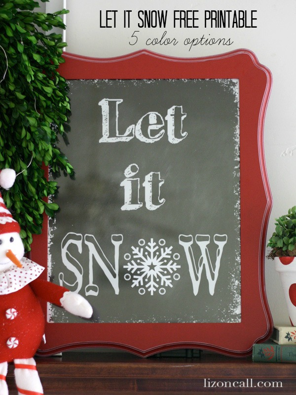 Let it snow free printables in 5 color options. Print as big as 11x14 - lizoncall.com