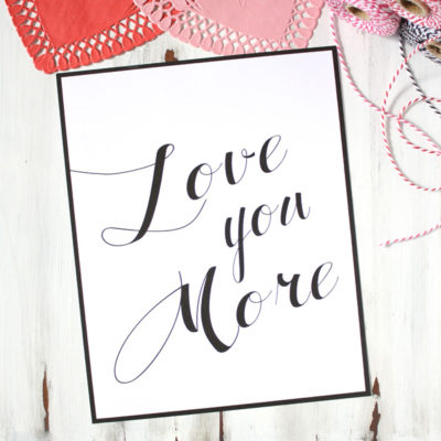 Valentine's Free Printable Love you More