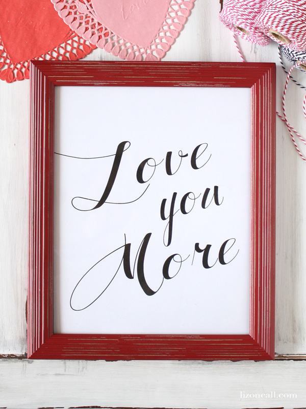 Love you More Free Valentine's printables. 2 color options. - lizoncall.com #valentines #freeprintable