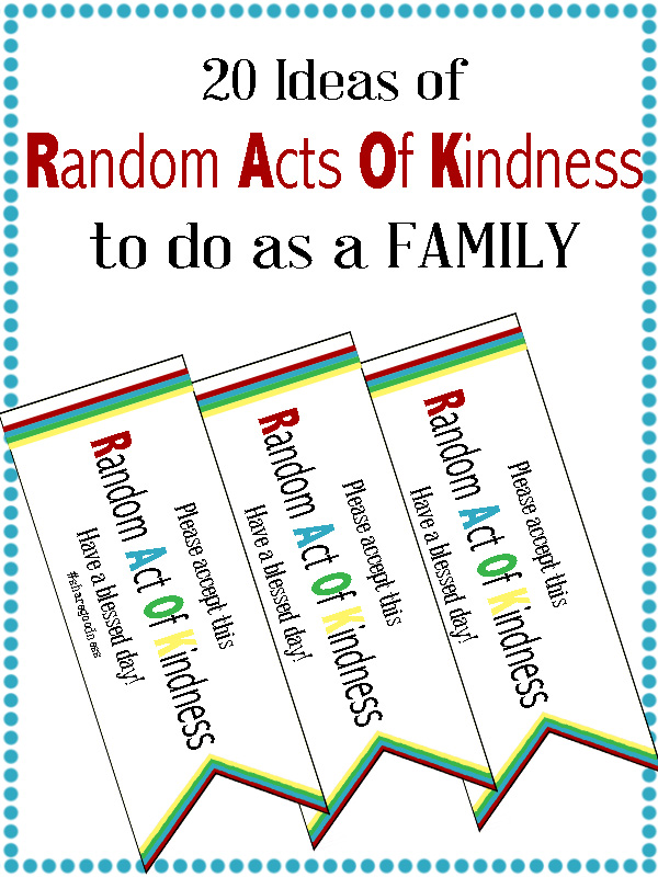 20 ideas of Random Acts of Kindness to do as a family or with your ...