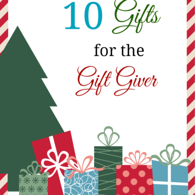 10 Gift Ideas for the Gift Giver
