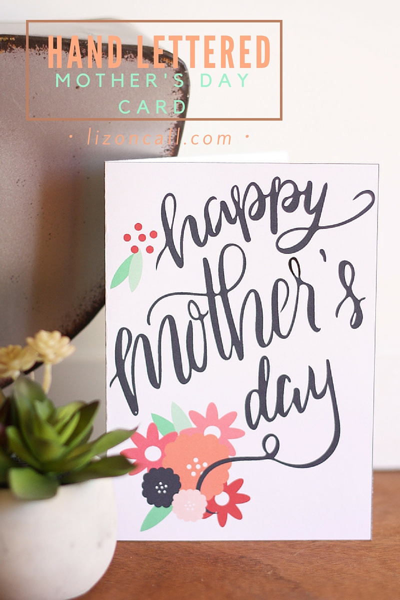 free printable hand lettered mother u0027s day card liz on call