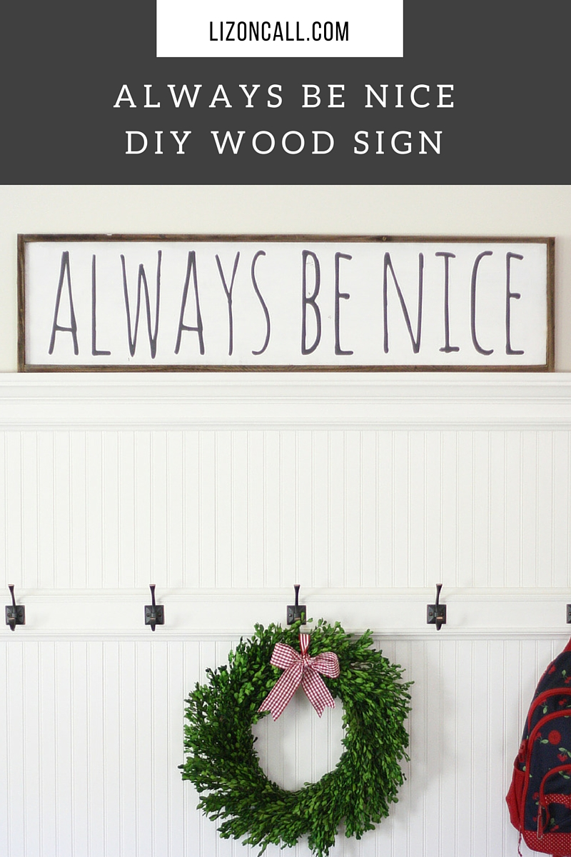 This Always Be Nice DIY sign is a great addition to our family room. Plus I love the daily reminder.