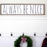 Always Be Nice DIY Sign