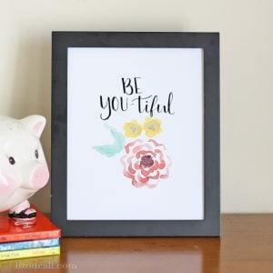Be YOU-tiful hand lettered watercolor print - available at lizoncall.com