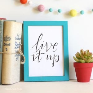 Live It Up! - make everyday count - Hand lettered available at lizoncall.com