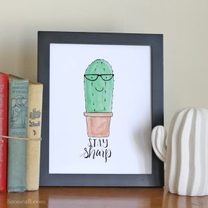 Stay sharp cactus print, hand lettered and watercolored print available at lizoncall.com