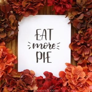 Eat More Pie - Thanksgiving Printable at lizoncall.com shop