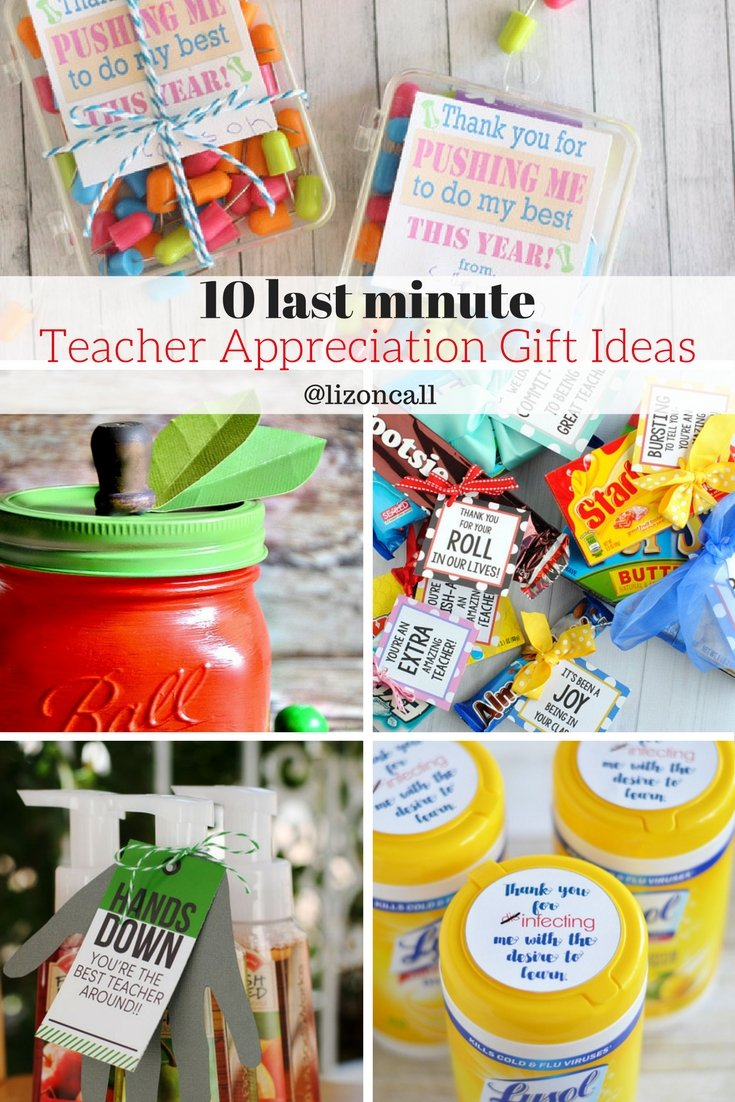 Last minute teacher appreciation gift ideas liz on call Gifts to show appreciation to friend