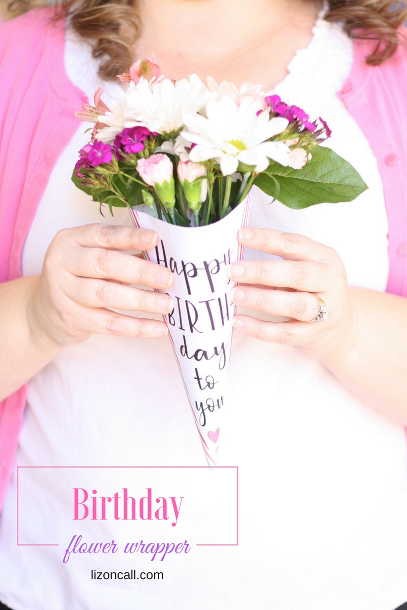 Free Printable Happy Birthday Flower Wrapper Liz On Call