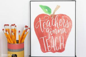 Hand Lettered Teachers Gonna Teach Printable
