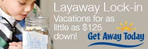 Book your vacation now, check out these layaway vacations.