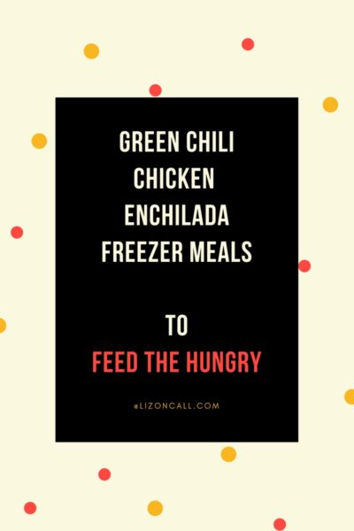 Green Chili Chicken Enchilada Casserole – Freezer Meal