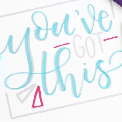 You've Got This Hand Lettered Printable and Practice Sheet