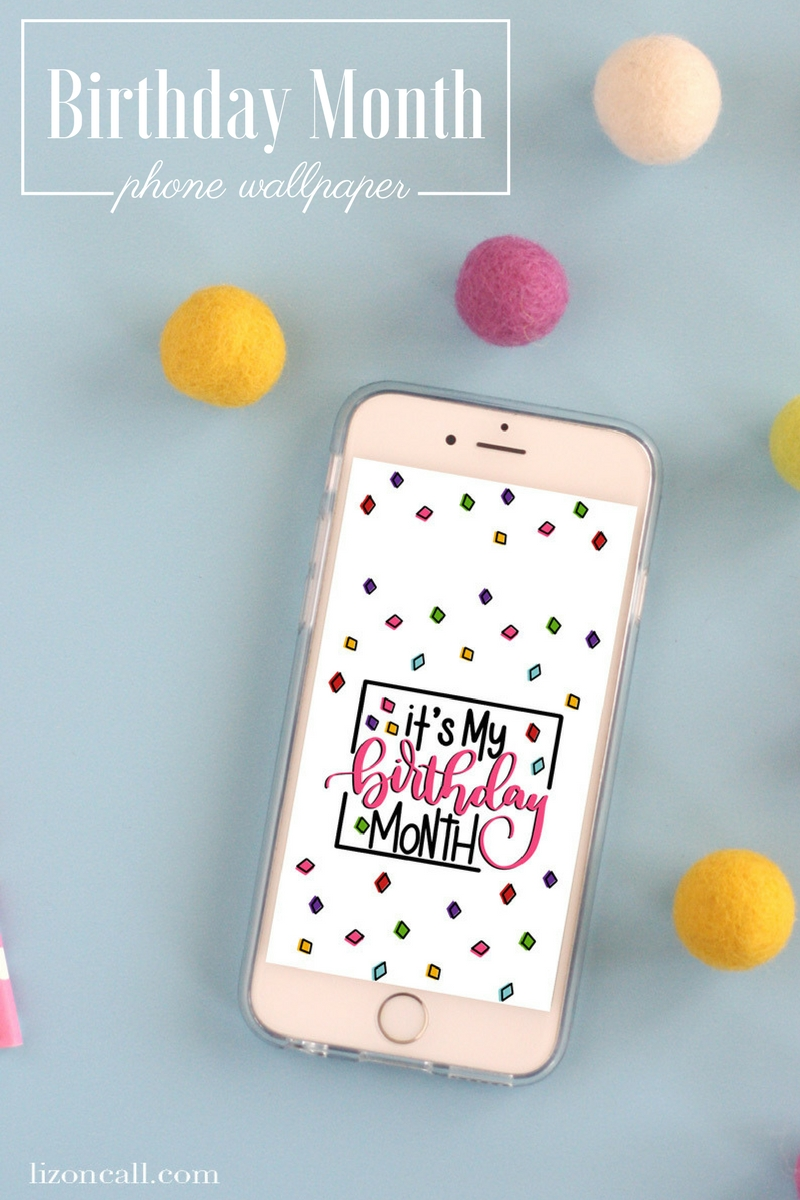 If you're love celebrating your birthday, upload this free hand lettered birthday phone wallpaper to celebrate all month long!