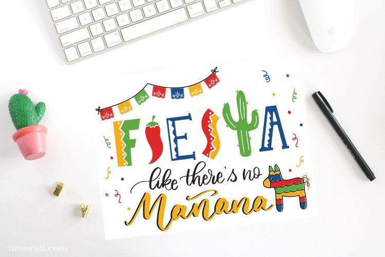 Surrounded by good food, family and friends, you're sure to Fiesta like there's no manana with this free hand lettered Cinco De Mayo printable displayed at your party.