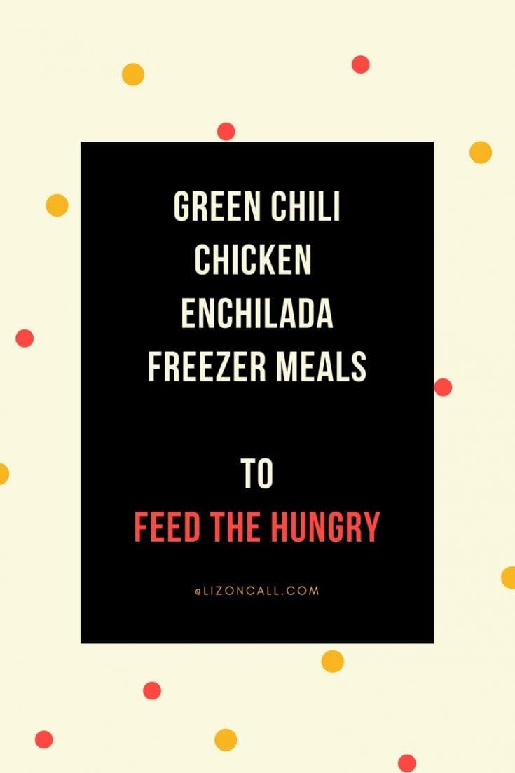 Green Chili Chicken Enchilada Casserole - Freezer Meal