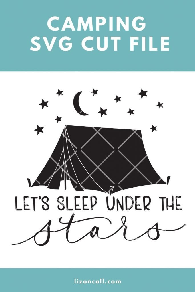 Let S Sleep Under The Stars Free Camping Svg File Liz On Call